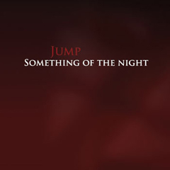 Jump - Something Of The Night